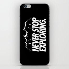 Never Stop Exploring iPhone Skin