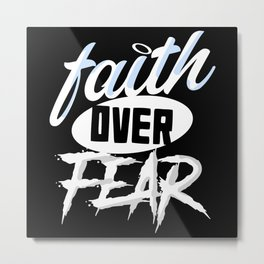 Faith over Fear Metal Print