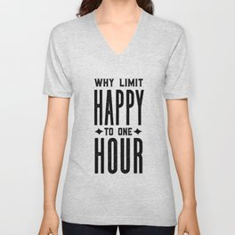 Why Limit Happy To One Hour,BAR WALL DECOR, Home Bar Decor,Celebrate Life,Whiskey Quote Unisex V-Neck