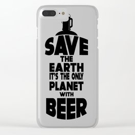 save the earth- I love beer Clear iPhone Case
