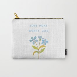 Love More Worry Less Carry-All Pouch