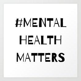 #MentalHealthMatters Art Print