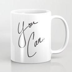 You Can. Mug