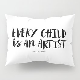 Every Child is an Artist black-white kindergarten nursery kids childrens room wall home decor Pillow Sham