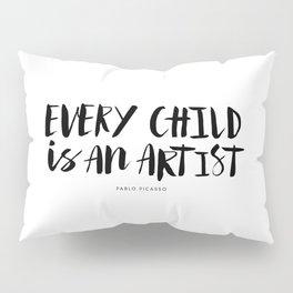 Every Child is an Artist black-white kindergarten nursery kids childrens room wall home decor Pillow Sham