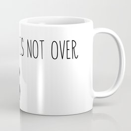 """Fight depression """"your story is not over"""" Coffee Mug"""
