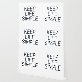 KEEP LIFE SIMPLE Wallpaper