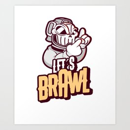 brawl gamer brawler zocken gaming let is let´s brawl Art Print