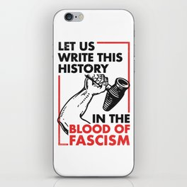 Let Us Write This History in the Blood of Fascism iPhone Skin