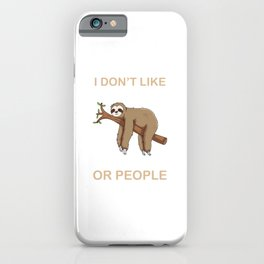 I don't like morning people or mornings or people iPhone Case