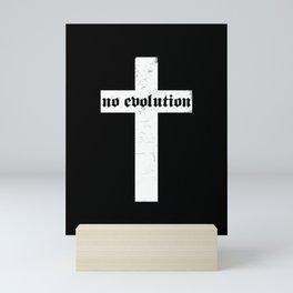 No Evolution Mini Art Print