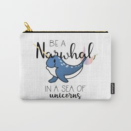 Be a Narwhal Carry-All Pouch