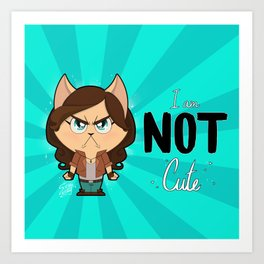 I am NOT cute (Full body + text) Art Print