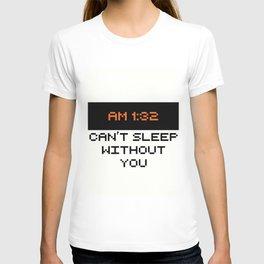 STEVEN DANA AM 1:32 CAN'T SLEEP WITHOUT YOU T-shirt