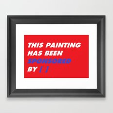 This Painting Has Been Sponsored by [ ] Framed Art Print