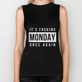 It's f#cking monday once again Biker Tank