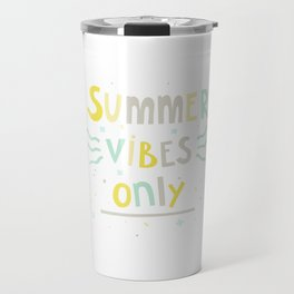 Summer Vibes Only - handlettering quote design in pastel colors palette for T-shirts and other stuff Travel Mug