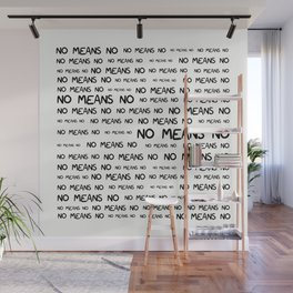 No means no Wall Mural