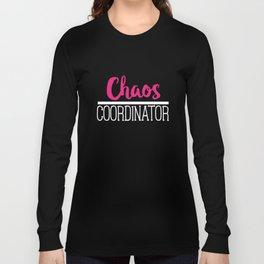 Funny Chaos Coordinator Long Sleeve T-shirt