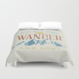 Not All who Wander are Lost Duvet Cover