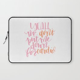 Don't Put Me Down for Cardio Pitch Perfect Fat Amy Laptop Sleeve