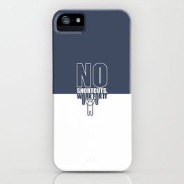 Lab No. 4 - No Shortcuts Work For It Gym Motivational Quotes Poster iPhone Case