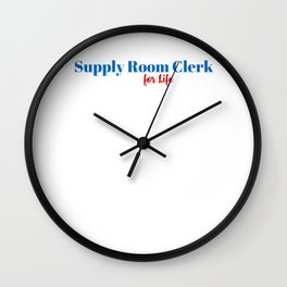 Supply Room Clerk for Life Wall Clock