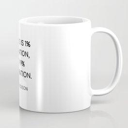 THOMAS EDISON QUOTE - GENIUS IS 1 PERCENT INSPIRATION, AND 99 PERCENT PERSPIRATION Coffee Mug