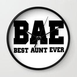 """BAE""Best Aunt Ever Wall Clock"