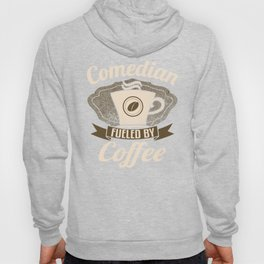 Comedian Fueled By Coffee Hoody
