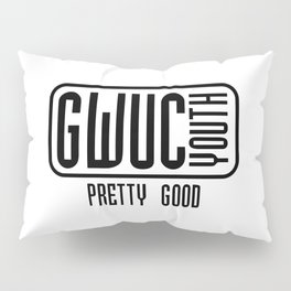 GWUC YOUTH - Preety Good Pillow Sham