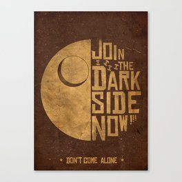 Join the Dark Side  Canvas Print
