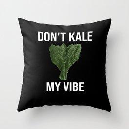 Don't Kale My Vibe for Vegetable Gardener  Throw Pillow