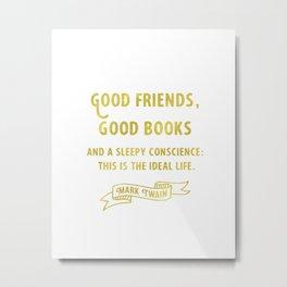 Mark Twain Golden Good quote  Metal Print