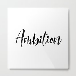 Ambition in Black and White Metal Print