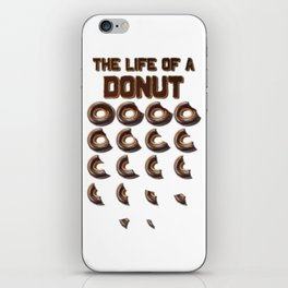 The Life of a Donut iPhone Skin