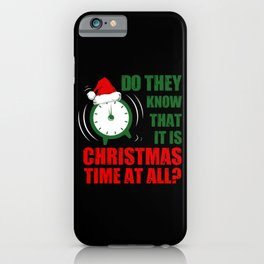 Its time for Christmas iPhone Case