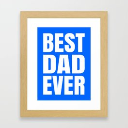 BEST DAD EVER (Blue) Framed Art Print