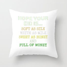 Hope Your EIS IS Soft As Silk Throw Pillow