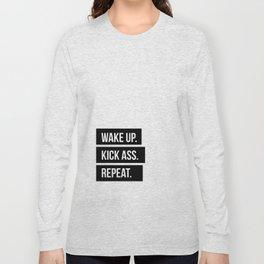 Wake up Kick ass Repeat Long Sleeve T-shirt