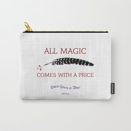 OUAT Quote  All magic comes with a price Carry-All Pouch