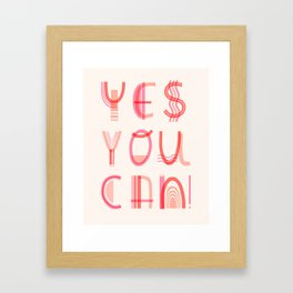 Yes You Can! Framed Art Print
