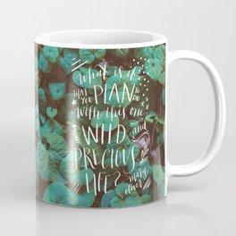 wild and precious life Coffee Mug