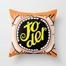 Joder !!!!  (fuck!) Throw Pillow