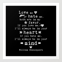 philosophy Shakespeare quote about love and hate Art Print