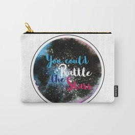 You Could Rattle the Stars Carry-All Pouch