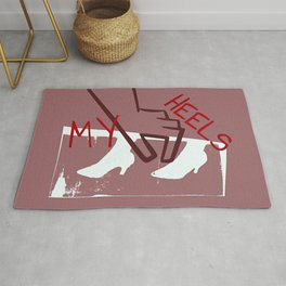 My Heels Not Yours Rug