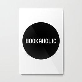 Bookaholic Metal Print