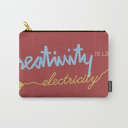 creativity is like electricity Carry-All Pouch