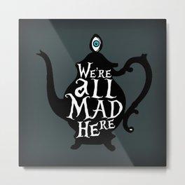 """We're all MAD here"" - Alice in Wonderland - Teapot - 'Bandersnatch Grey' Metal Print"